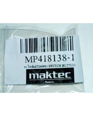 Switch Button MT240(31) 418138-1 Makita