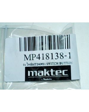 Switch Button MT240(31) 418138-1 Makita