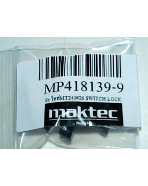 Switch Lock MT240(26) 418139-9 Makita